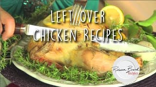 Chicken Leftover Recipes Lots of Ideas and Recipes for Leftover Chicken