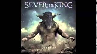 Watch Sever The King Outbreak video