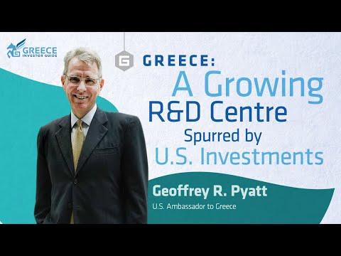 Greece: A Growing R&D Centre Spurred by U.S. Investments - Geoffrey Pyatt, U.S. Ambassador to Greece
