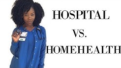 HOSPITAL NURSING VS. HOME HEALTH NURSING | THE REAL DIFFERENCE