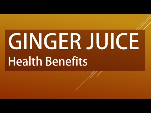 AMAZING GINGER JUICE - Health Benefits of Ginger Juice - Ginger for Good Health