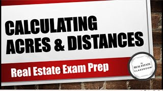 How to Calculate Acres & Distances In A Section of Land | Real Estate Exam Prep Video
