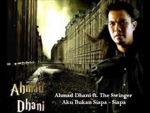 Ahmad Dhani ft  The Swinger   Aku bukan siapa   siapa