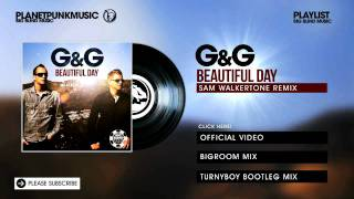 G&G - Beautiful Day - Sam Walkertone Remix