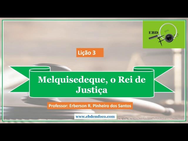 Lição 3 - Melquisedeque, o Rei de Justiça