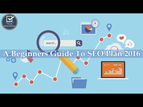SEO Tutorial | A Beginners Guide To SEO Plan 2016 | TRUE COURSES