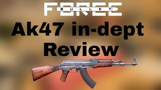 Bullet Force | AK-47 Review | IN-DEPT TESTING