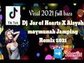 Dj Tiktok  Jar Of Hearts X Aisyah Maymunah Jamping Remix Viral   Mp3 - Mp4 Download