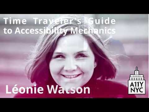 A11yNYC Jan 22 2019 - Time Traveler's Guide To Accessibility Mechanics - Léonie Watson