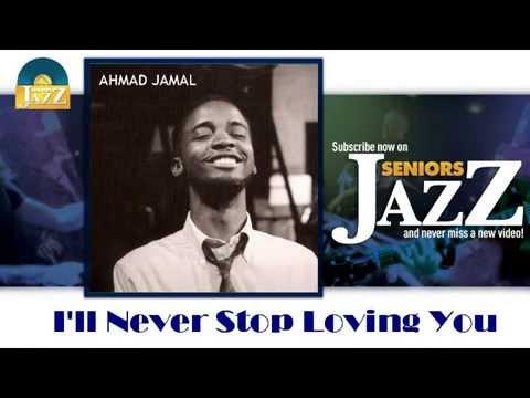 Ahmad Jamal - I'll Never Stop Loving You (HD) Officiel Seniors Jazz