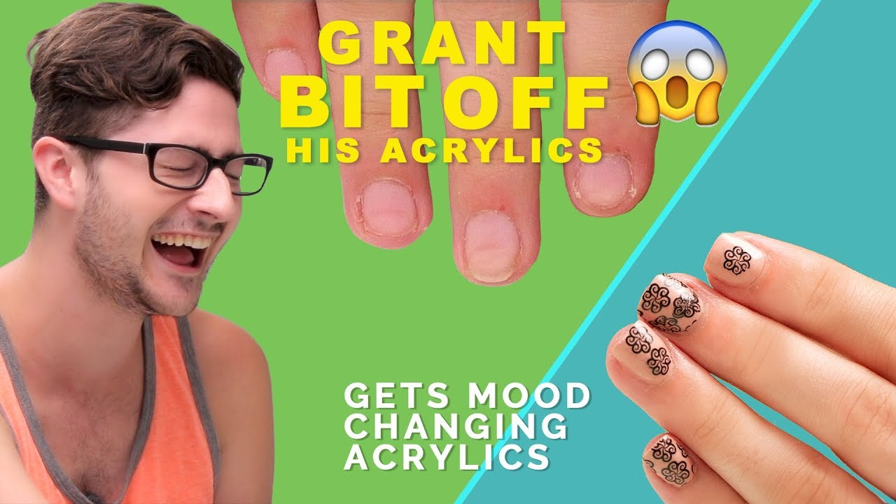 Grant Bit Off His Acrylic Nails And Gets Mood Changing Acrylics