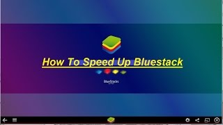 How to run bluestacks faster  ✔