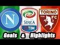 Napoli vs Torino - Goals & Highlights Calcio Série A