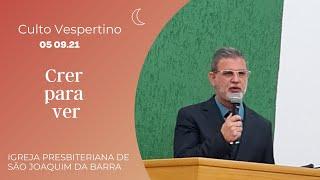 Culto Vespertino 05.09.2021 - Igreja Presbiteriana de São Joaquim da Barra