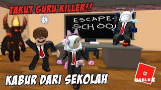 Takut Guru Killer!! Kita Kabur dari Sekolah - Escape School Obby ROBLOX INDONESIA