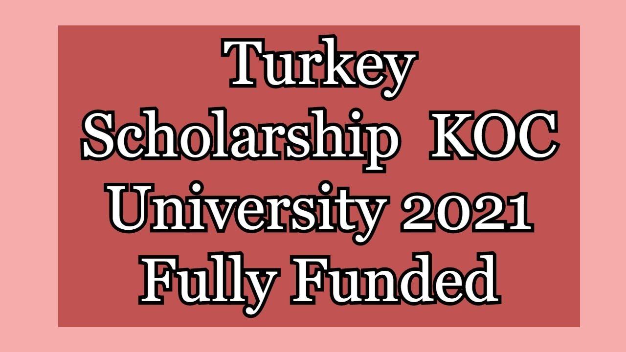 Turkey Scholarship KOC University 2021 Fully Funded - YouTube