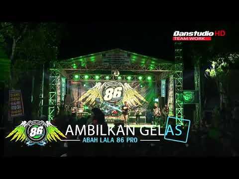 AMBILKAN GELAS - ABAH LALA OM 86 PRODAC TERBARU 2018