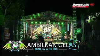 Ambilkan Gelas ABAH LALA OM 86 PRODAC TERBARU 2018.mp3