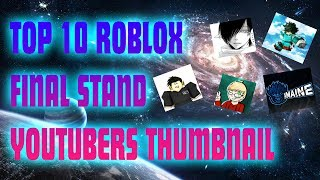 TOP 5 ROBLOX FINAL STAND YOUTUBERS THUMBNAIL | COPYING THEIR WAYS