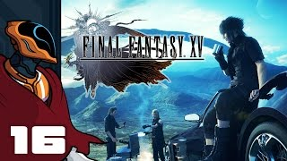 Let's Play Final Fantasy XV - PS4 Gameplay Part 16 - Fluster Cluck