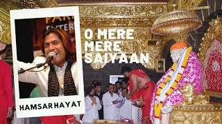 Download O mere mere saiyaan Sufi Sai Bhajan by HAMSAR HAYAT NIZAMI . Album :  Sai Sabka Palanhaar MP3 song and Music Video