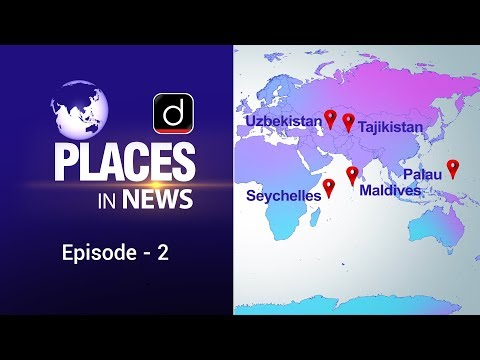 PLACES IN NEWS - EPISODE 02