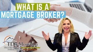 What is a Mortgage Broker | Home Loan CA Fontana Riverside Corona Rancho Cucamonga