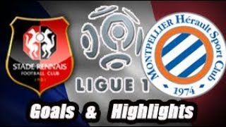 Rennes vs Montpellier - Goals & Highlights - Ligue 1