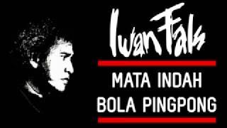Iwan Fals - Mata Indah Bola Pingpong