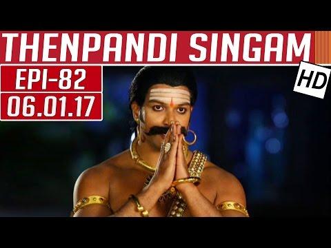 Thenpandi Singam | Epi 82 | 06/01/2017 |...