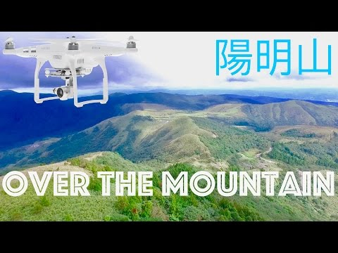 BEAUTIES OF TAIWAN | DRONE OVER THE MOUNTAINS | YANGMINGSHAN