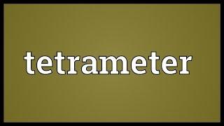 Tetrameter Meaning