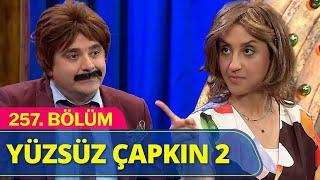 Yüzsüz Çapkın 2 - Güldür Güldür Show 257.Bölüm