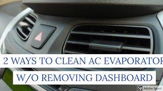 2 WAYS TO CLEAN AC EVAPORATOR W/O REMOVING DASHBOARD FOR HYUNDAI EON