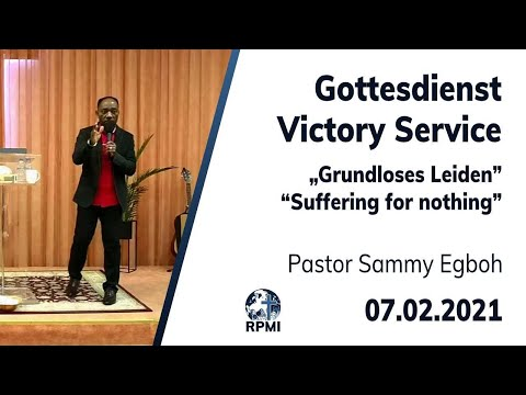 "RPMI-Gottesdienst - 07.02.2021 - Pastor Sammy Egboh ""Grundloses Leiden"""