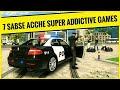 7 Sabse Acche Super Addictive Games