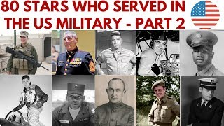 80 Stars who served in the US military - Part 2