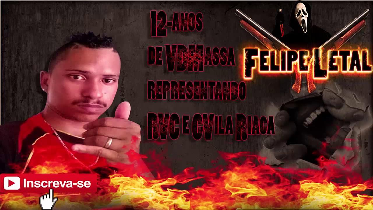FELIPE LETAL - 12 ANOS DA VDMASSA - REPRESENTANDO A RVC E GVila Riaça