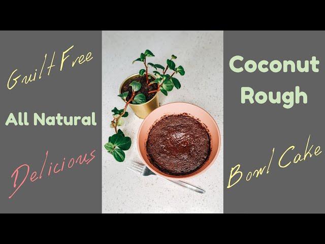 6 Minute - Guilt Free - DELICIOUS - Coconut Rough Bowl Cake