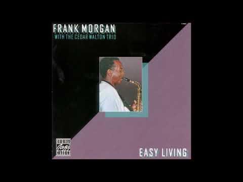 Frank Morgan [with Cedar Walton Trio] – Easy Living (1985)