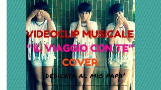 """VIDEOCLIP MUSICALE - """"IL VIAGGIO CON TE"""" (cover)"""