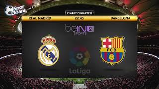 02.03.2019 Real Madrid-Barcelona Maçı Hangi Kanalda Saat Kaçta? Bein Sports 2 Canlı İzle