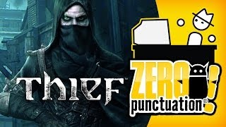 THIEF - STEALING A CLASSIC (Zero Punctuation) (Video Game Video Review)