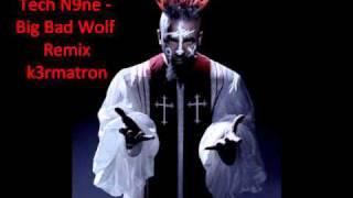 Tech N9ne Big Bad Wolf Dubstep mashup k3rmatron