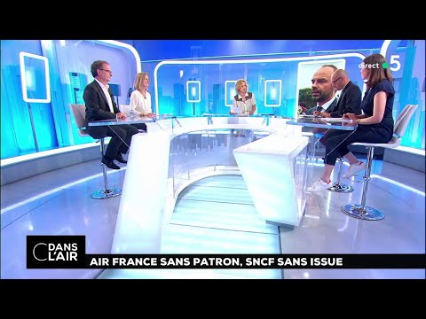 Air France sans patron, SNCF sans issue #cdanslair 07.05.2018