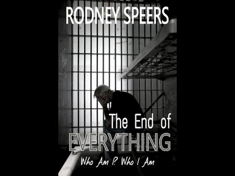 The End of Everything - Novel by RODNEY SPEERS