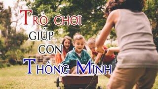 TRÒ CHƠI giúp trẻ THÔNG MINH hơn
