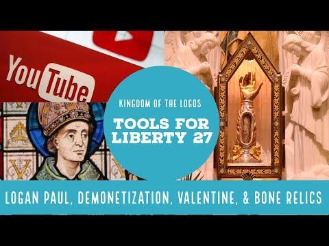 Logan Paul, Demonetization, Valentine, & Bone Relics (Tools for Liberty 27)