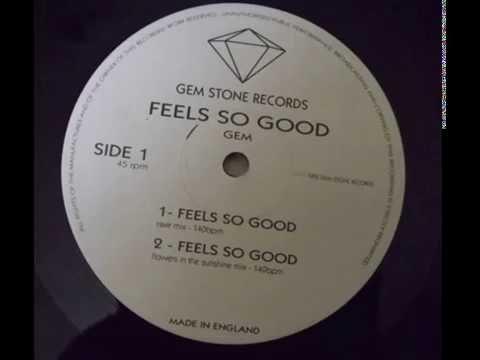 Gem - Feels So Good (Rave Mix - Gem Stone Records)