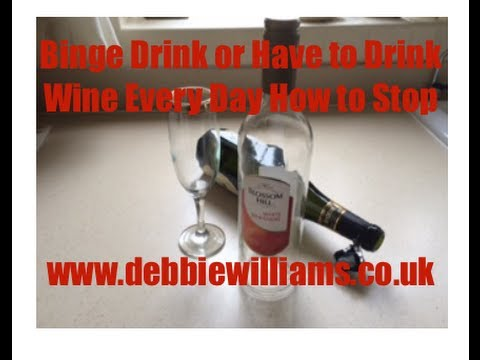 Binge Drink Or Have To Drink Wine Every Day How To Stop